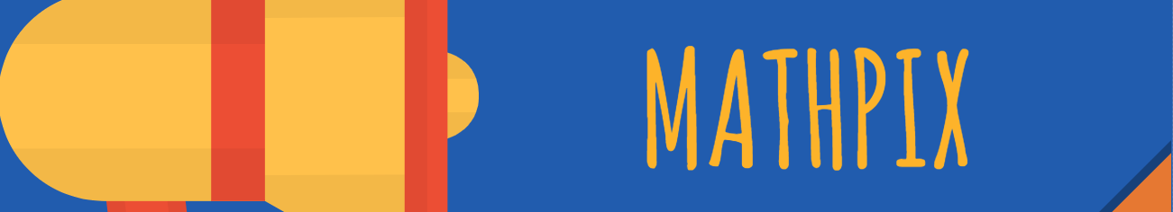 Mathpix – další pomocník pro matikáře