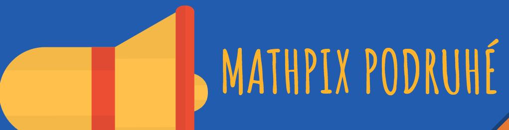Mathpix podruhé